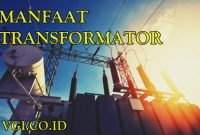 MANFAAT TRANSFORMATOR TRAFO